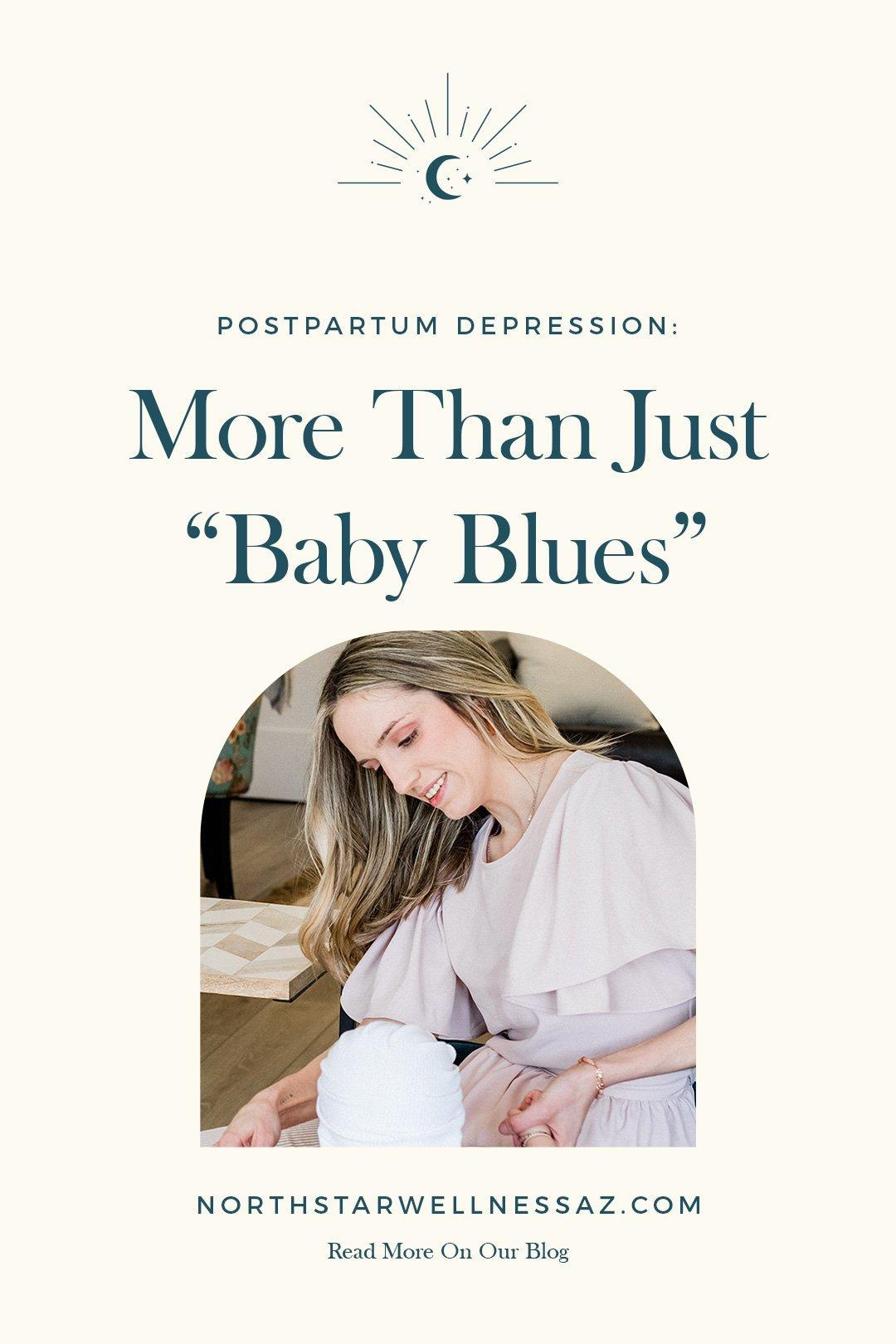 "Postpartum Depression: More Than ""Baby Blues"""