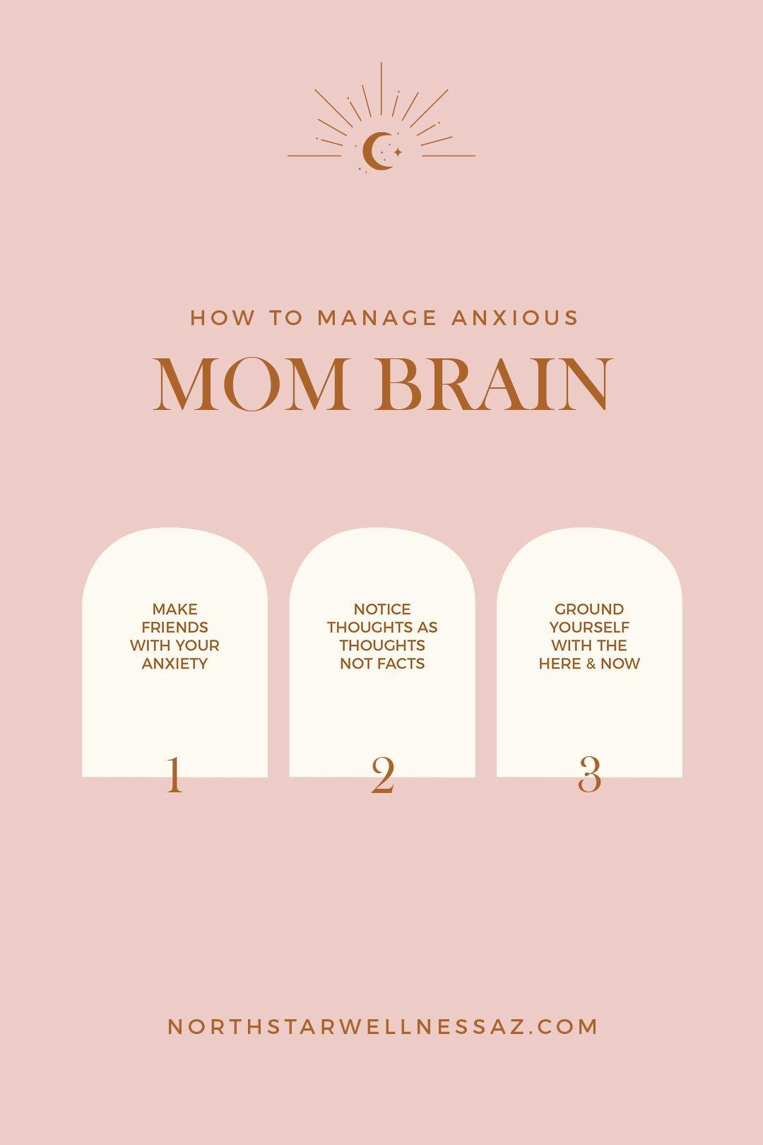3 Ways to Manage Anxious Mom Brain